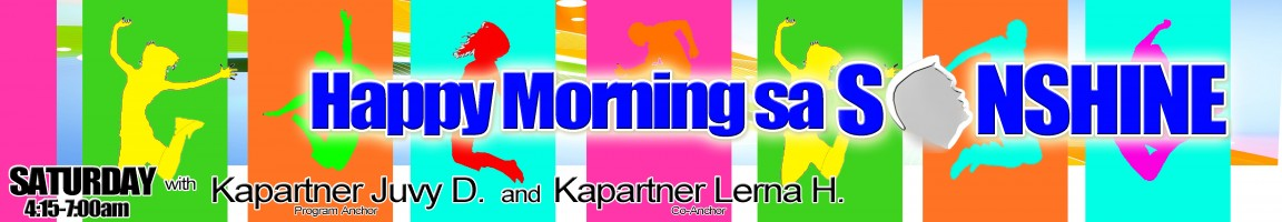 Happy Morning sa Sonshine – Saturday 5:30 – 7:00 am